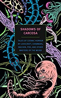 Book Cover: Shadows of Carcosa: Tales of Cosmic Horror by Lovecraft, Chambers, Machen, Poe, and Other Masters of the Weird