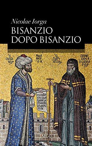 Bisanzio dopo Bisanzio (Il vello d'oro) por Nicolae Iorga,F. Cezzi