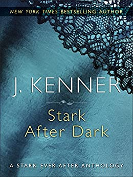 Stark After Dark: Take Me, Have Me, Play My Game, Seduce Me by [Kenner, J.]