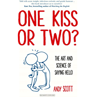 One Kiss or Two?: The Art and Science of Saying Hello