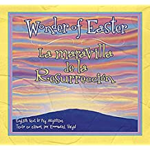 Wonder of Easter / La Maravilla de la Resurreccion (Spanish and English Edition)