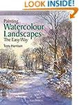 Painting Watercolour Landscapes the E...