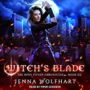 Witch's Blade: Bone Coven Chronicles, Book 3 | Jenna Wolfhart