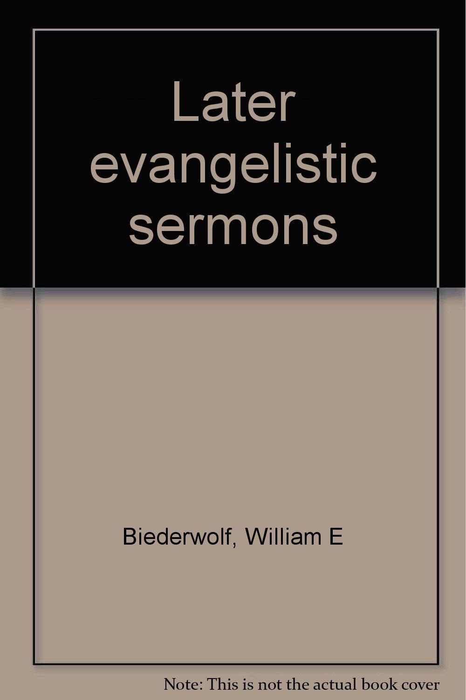 Later evangelistic sermons