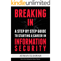 Breaking IN: A Step-by-Step Guide to Starting a Career in Information Security