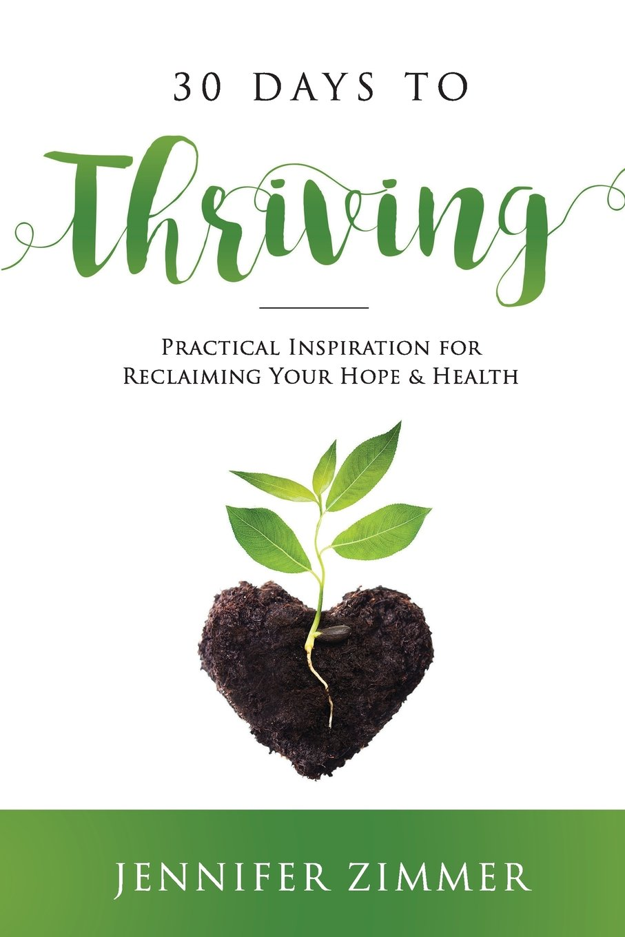 30 Days to Thriving: Practical Inspiration for Reclaiming Your Hope & Health PDF