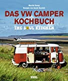 Das VW Camper Kochbuch: The Soul Kitchen (German Edition)