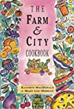 The Farm and City Cookbook, Kathryn MacDonald and Mar Lou Morgan, 0929005678