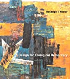 Design for Ecological Democracy by Hester Jr., Randolph T. (2010) Paperback