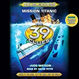 the 39 clues doublecross book 1 - Mission Titanic: The 39 Clues: Doublecross, Book 1