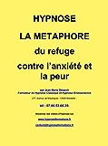 HYPNOSE : La métaphore du Refuge: Contre l'anxiété et la peur (Hypnose : les Métaphores t. 6)