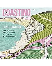 Coasting: Running Around the Coast of Britain - Life, Love and (Very) Loose