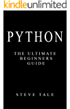 Python: The Ultimate Beginners Guide: Start Coding Today