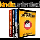 Maestría en Email Marketing - Paquete: Email Marketing Acelerado, EmailTenimiento & El Negocio de 4 Horas: Obtén la maestría total en email marketing de ... # 1 del mercado hispano (Spanish Edition)
