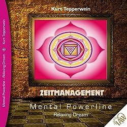Zeitmanagement (Mental Powerline - Relaxing Dream)