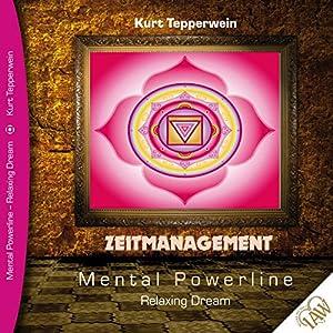 Zeitmanagement (Mental Powerline - Relaxing Dream) Hörbuch