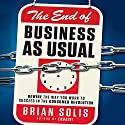 The End of Business as Usual: Rewire the Way You Work to Succeed in the Consumer Revolution Audiobook by Brian Solis Narrated by Brian Solis, Sean Pratt