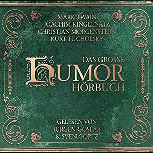 Das grosse Humor Hörbuch Hörbuch