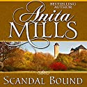 Scandal Bound Audiobook by Anita Mills Narrated by Rosalind Ashford