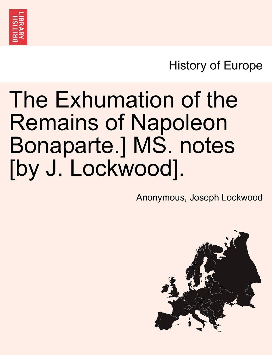 The Exhumation of the Remains of Napoleon Bonaparte ] Ms  Notes [By