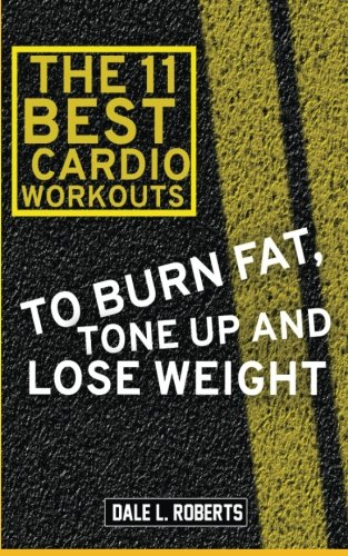 The 11 Best Cardio Workouts: To Burn Fat, Tone Up, and Lose Weight