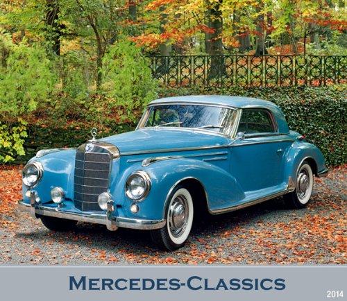 Mercedes - Classics Bildkalender 2014 Oldtimer-Kalender