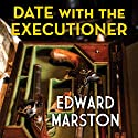Date with the Executioner Audiobook by Edward Marston Narrated by Gordon Griffin