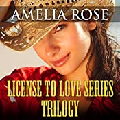 License to Love Series: Trilogy | Amelia Rose