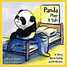 Book Panda Plays it Safe: A Story About Safety and Protection
