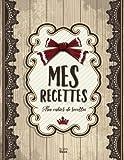 Mes Recettes: Mon cahier de recettes: (8,5x11 pouces/ca. A4)