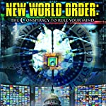 New World Order: The Conspiracy to Rule Your Mind | Ian Crane