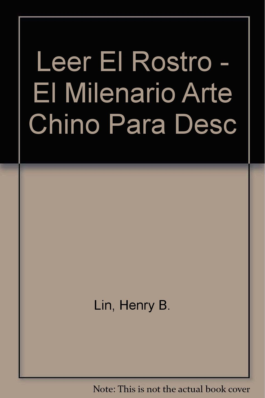 Download Leer El Rostro - El Milenario Arte Chino Para Desc (Spanish Edition) PDF