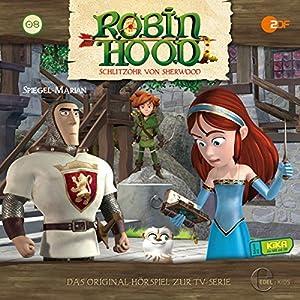 Spiegel-Marian (Robin Hood - Schlitzohr Von Sherwood 8) Hörspiel