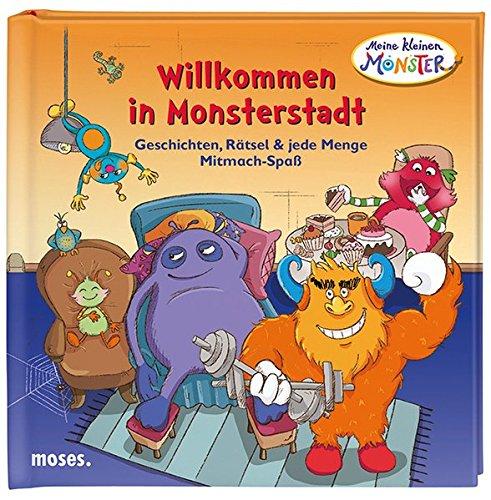 Meine kleinen Monster Willkommen in Monsterstadt: Geschichten, Rätsel und jede Menge Mitmach-Spaß
