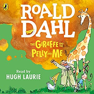 The Giraffe and the Pelly and Me Hörbuch