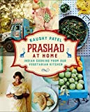 Prashad At Home: Everyday Indian Cooking from our Vegetarian Kitchen by Kaushy Patel (2015-08-27)