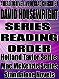 DAVID HOUSEWRIGHT: SERIES READING ORDER: A READ TO LIVE, LIVE TO READ CHECKLIST [Holland Taylor Series, Mac McKenzie Series] (A READ TO LIVE TO READ CHECKLIST Book 225)