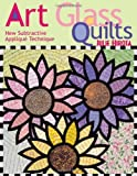 Art Glass Quilts, Julie Hirota, 1571202609