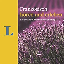 Französisch hören und erleben (Langenscheidt Premium-Audiotraining) Hörbuch von Gabrielle Robein, Natascha Borota Gesprochen von: div.