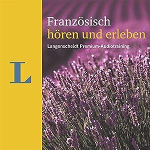 Französisch hören und erleben (Langenscheidt Premium-Audiotraining) Hörbuch