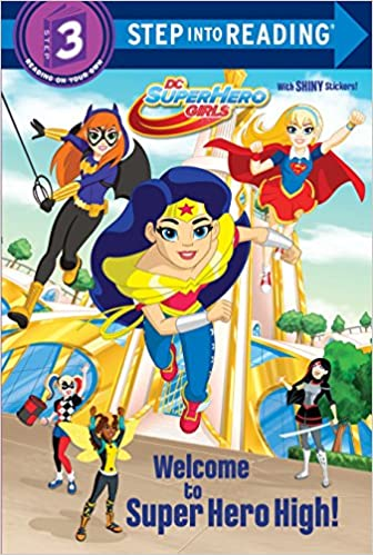 Welcome to Super Hero High! (DC Super Hero Girls) (Step into