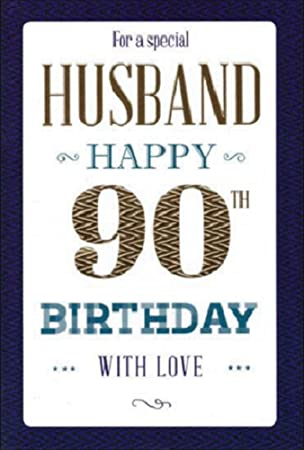 To A Very Special Husband 90th Birthday Card