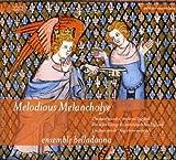 Melodious Melacholye Sounds of Medieval England by Ensemble Belladonna (2006-04-17)