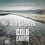 Cold Earth: Shetland, Book 7 | Ann Cleeves