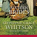 Sixteen Brides Audiobook by Stephanie Grace Whitson Narrated by Ruth Ann Phimister