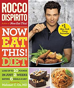 Now Eat This! Diet: Lose Up to 10 Pounds in Just 2 Weeks Eating 6 Meals a Day! by [DiSpirito, Rocco]