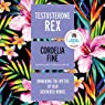 Testosterone Rex: Unmaking the Myths of Our Gendered Minds Audiobook by Cordelia Fine Narrated by Willow Nash