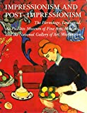 Impressionism and Post-Impressionism: The Hermitage, Leningrad, the Pushkin Museum of Fine Arts, Moscow, and the National Gallery of Art, Washington