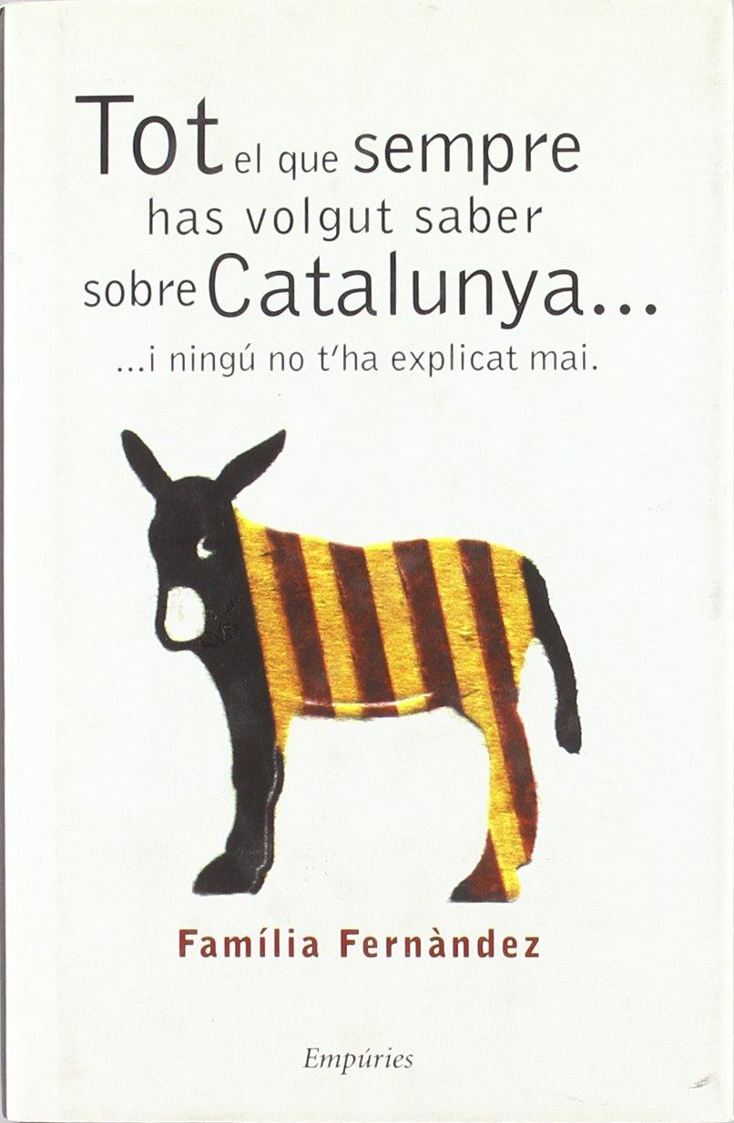 Tot el que sempre has volgut saber sobre Catalunya... i ningú no t ...