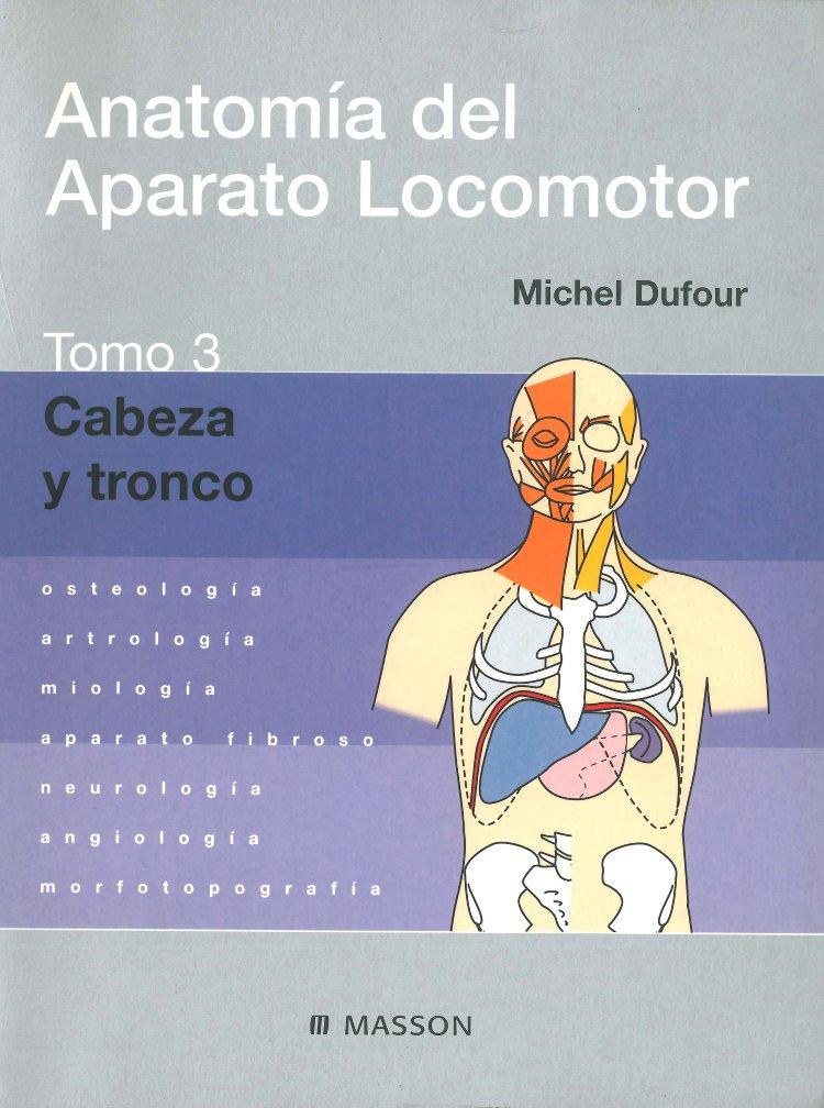 Anatomía del Aparato Locomotor. Tomo 3. Cabeza y tronco: Amazon.es ...